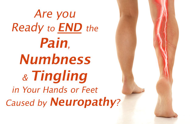 Are you ready to END the pain, numbness and tingling in your hands or feet caused by Neuropathy?