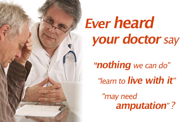 Been told By Your Doctor there is nothing more we can do, you may just have to learn to live with it?
